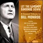Let the Light Shine Down: A Gospel Tribute to Bill Monroe
