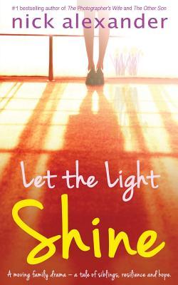 Let the Light Shine - Alexander, Nick