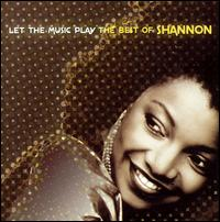 Let the Music Play: The Best of Shannon - Shannon