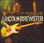Let the Praises Ring: The Best Worship Songs of Lincoln Brewster