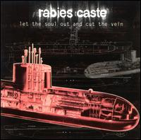 Let the Soul Out and Cut the Vein - Rabies Caste