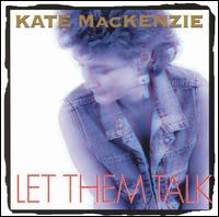 Let Them Talk - Kate MacKenzie