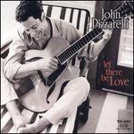 Let There Be Love - John Pizzarelli