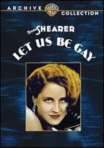 Let Us Be Gay - Robert Z. Leonard