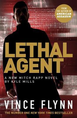 Lethal Agent - Flynn, Vince, and Mills, Kyle