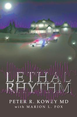 Lethal Rhythm - Kowey, Peter
