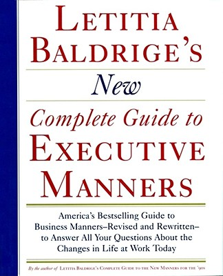 Letitia Balderige's New Complete Guide to Executive Manners - Baldrige, Letitia