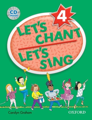 Let's Chant, Let's Sing Book 4 with Audio CD: Sb 4 with Audio CD - Graham, Carolyn