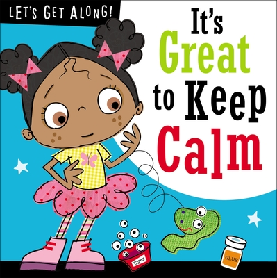 Let's Get Along: It's Great to Keep Calm - Make Believe Ideas Ltd