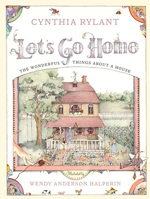 Let's Go Home: The Wonderful Things About a House - Halperin, Wendy