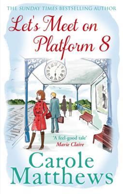 Let's Meet on Platform 8 - Matthews, Carole