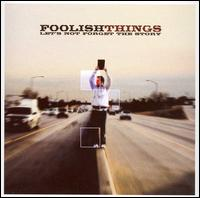 Let's Not Forget the Story - Foolish Things