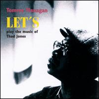 Let's Play the Music of Thad Jones - Tommy Flanagan