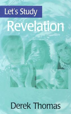 Let's Study Revelation - Thomas, Derek