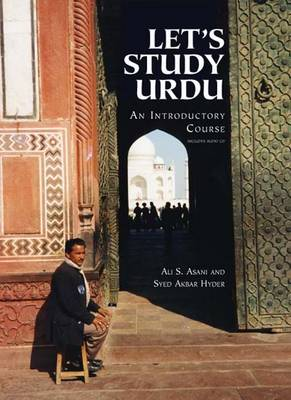 Let's Study Urdu: An Introductory Course - Asani, Ali S, and Hyder, Syed Akbar