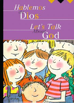 Let's Talk about God - Comella, Angels (Illustrator), and Twomey, Lisa A (Translated by)