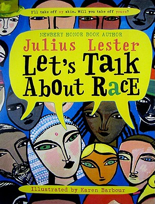 Let's Talk about Race - Lester, Julius