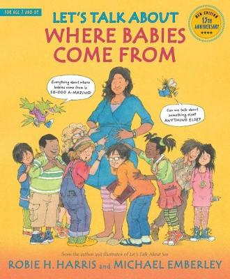Let's Talk About Where Babies Come From: A Book about Eggs, Sperm, Birth, Babies, and Families - Harris, Robie H.