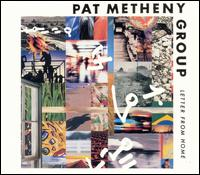Letter from Home - Pat Metheny Group