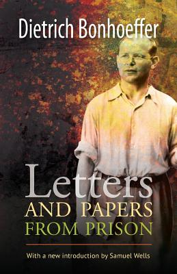 Letters and Papers from Prison - Bonhoeffer, Dietrich, and Wells, Samuel (Foreword by)