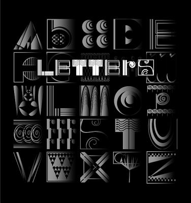Letters: Building an Alphabet with Art and Attitude - Liptak, Peter N