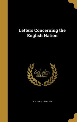 Letters Concerning the English Nation - Voltaire, 1694-1778 (Creator)