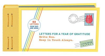 Letters for a Year of Gratitude: Write Now. Keep in Touch Always. - Redmond, Lea