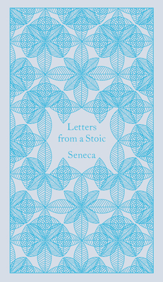 Letters from a Stoic: Epistulae Morales Ad Lucilium - Seneca, Lucius Annaeus, and Campbell, Robin (Editor)