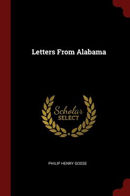 Letters from Alabama - Gosse, Philip Henry
