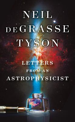Letters from an Astrophysicist - deGrasse Tyson, Neil