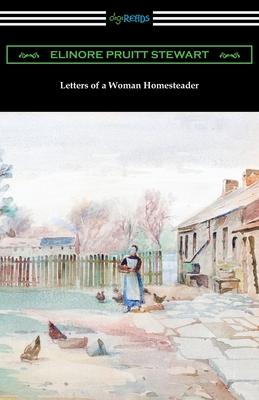 Letters of a Woman Homesteader - Stewart, Elinore Pruitt