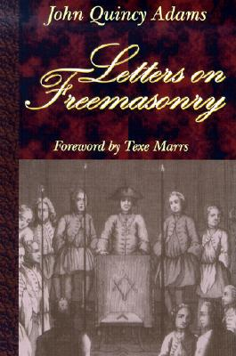 Letters on Freemasonry - Adams, John Quincy