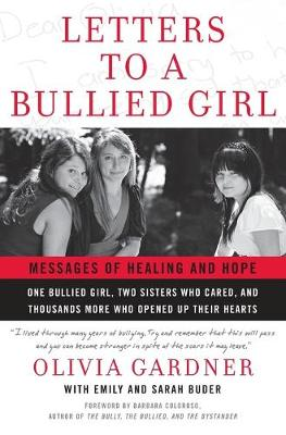 Letters to a Bullied Girl: Messages of Healing and Hope - Gardner, Olivia