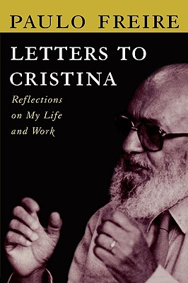 Letters to Cristina - Freire, Paulo, and Macedo, Donaldo P (Translated by)