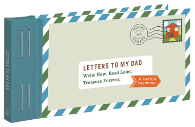 Letters to My Dad: Write Now. Read Later. Treasure Forever. - Redmond, Lea