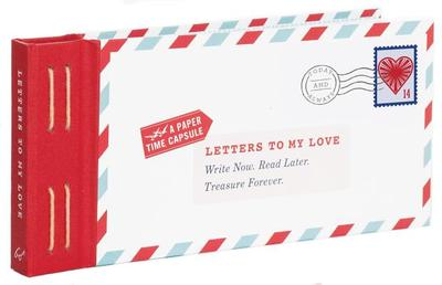 Letters to My Love: Write Now, Read Later, and Treasure Forever - Redmond, Lea