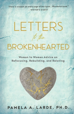 Letters to the Brokenhearted: Woman-To-Woman Advice on Refocusing, Rebuilding, and Reloving - Antoinette, Pamela