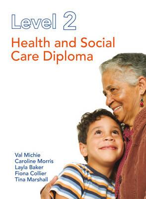 Level 2 Health and Social Care Diploma - Morris, Caroline, and Michie, Val