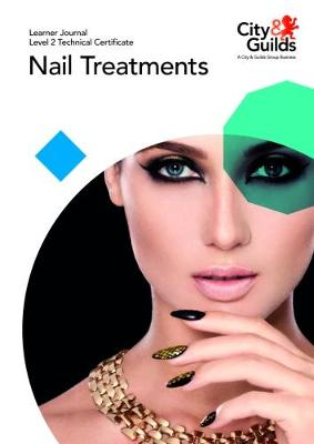 Level 2 Technical Certificate in Nail Treatments: Learner Journal -