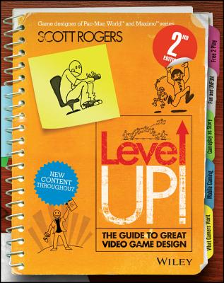 Level Up! the Guide to Great Video Game Design - Rogers, Scott, Mr.