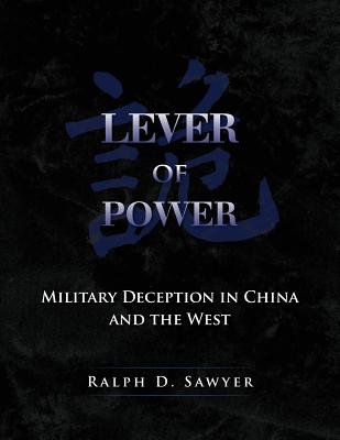 Lever of Power: Military Deception in China and the West - Sawyer, Ralph D
