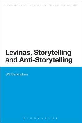 Levinas, Storytelling and Anti-Storytelling - Buckingham, Will