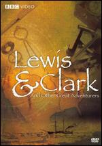 Lewis and Clark and Other Great Adventures - Mary Summerhill; Peter Nicholson; Susan McMillan
