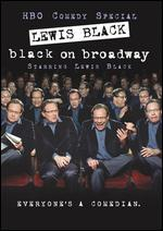 Lewis Black: Black on Broadway