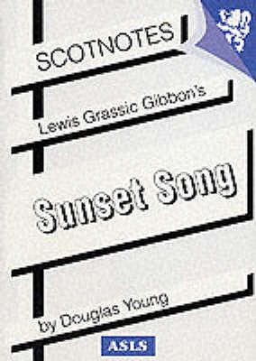 Lewis Grassic Gibbon's Sunset Song - Young, Douglas