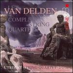 Lex van Delden: Complete String Quartets