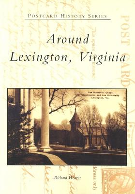 Lexington, Virginia Postcards - Weaver, Richard