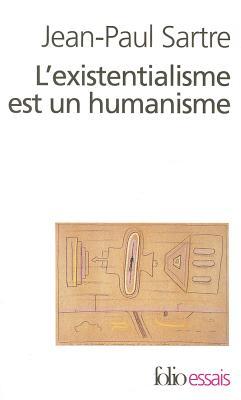 L'Existentialisme Est UN Humanisme - Sartre, Jean-Paul