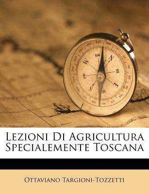 Lezioni Di Agricultura Specialemente Toscana - Targioni-Tozzetti, Ottaviano