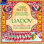 Liadov: The Enchanted Lake & Other Orchestral Works